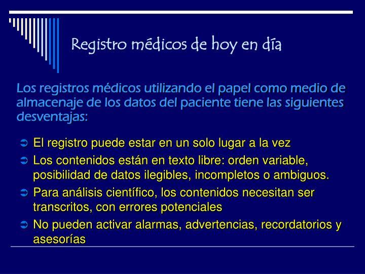 Los registros médicos utilizando el papel como medio de almacenaje de los datos del paciente tiene las siguientes desventajas: