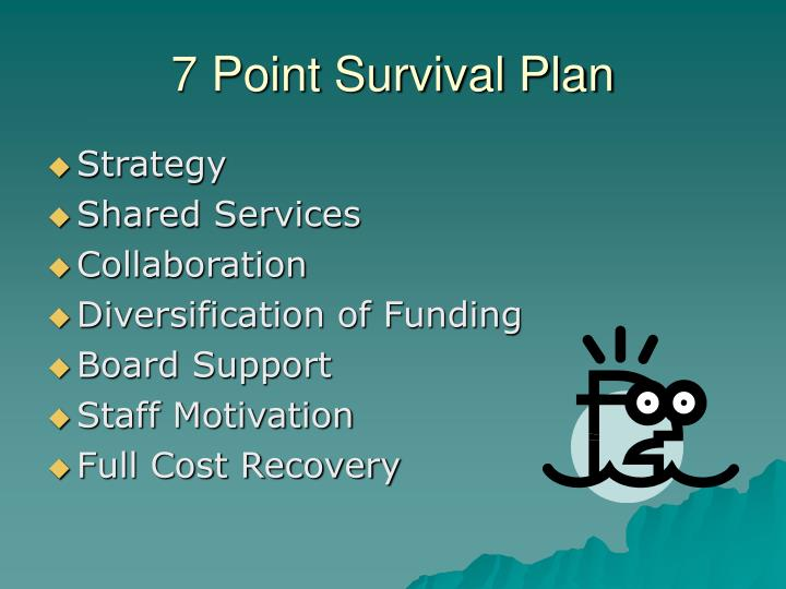 7 point survival plan