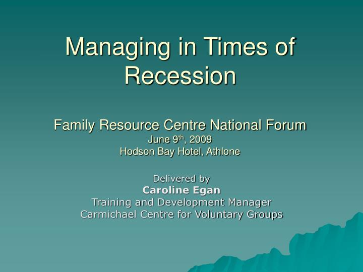 Managing in Times of Recession