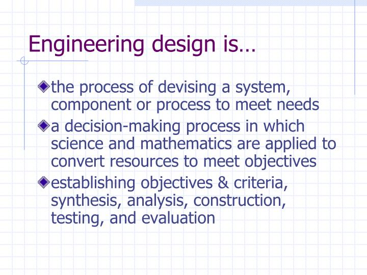 Engineering design is…