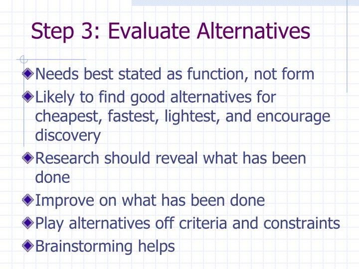 Step 3: Evaluate Alternatives