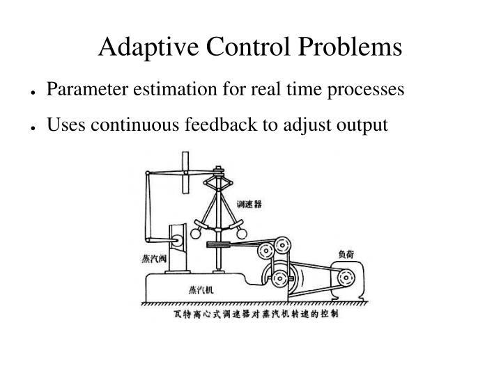 Adaptive Control Problems