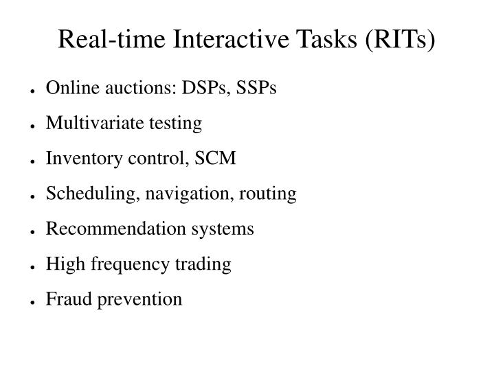 Real-time Interactive Tasks (RITs)