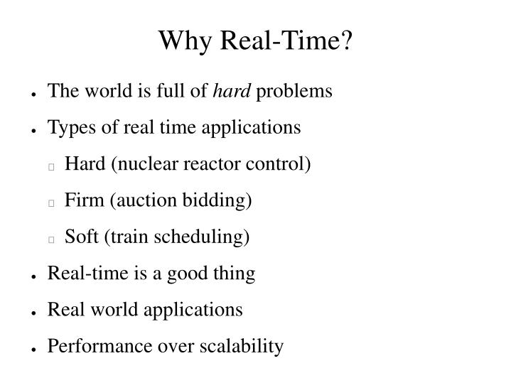 Why Real-Time?