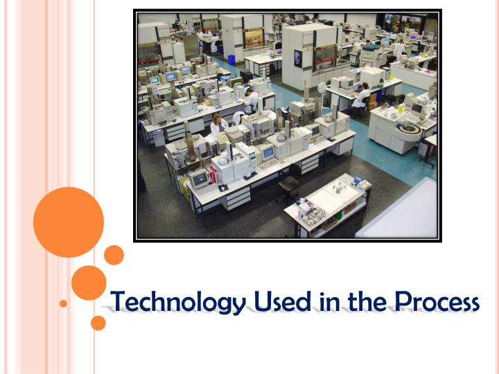 Technology Used in the Process