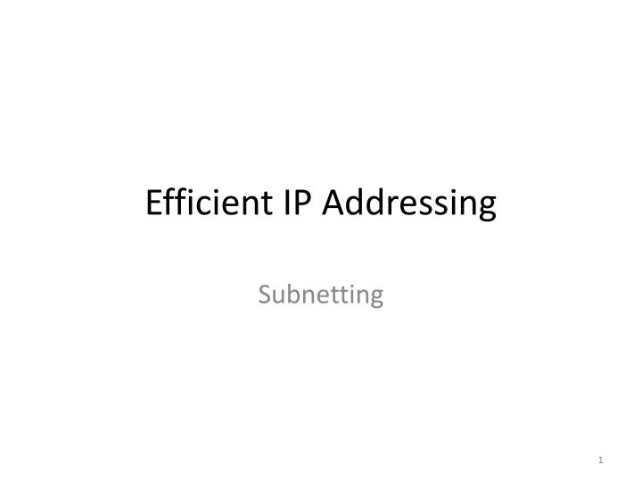 efficient ip addressing