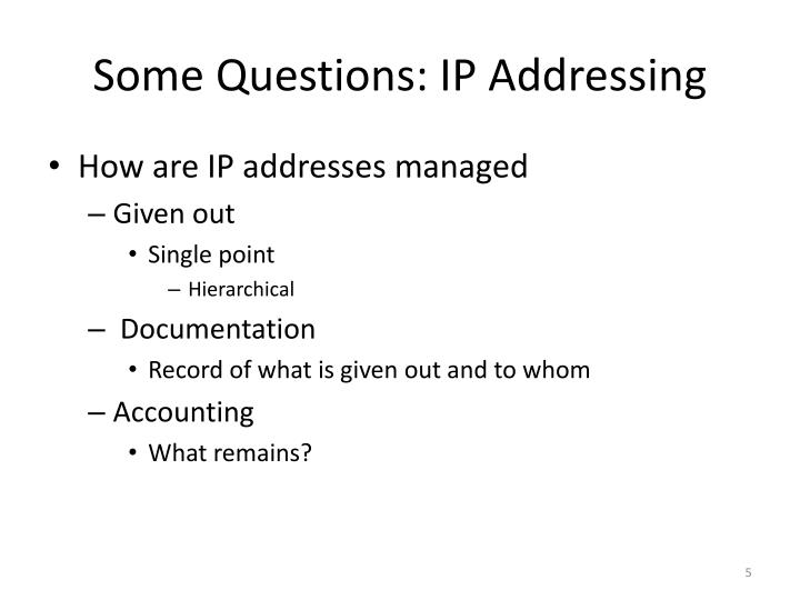 Some Questions: IP Addressing