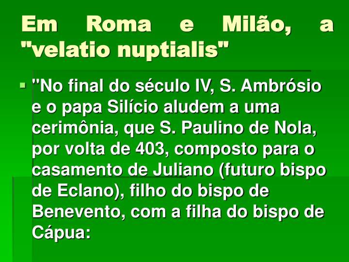 """Em Roma e Milão, a """"velatio nuptialis"""""""