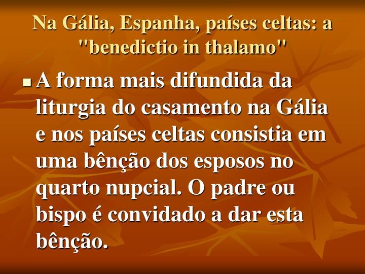 """Na Gália, Espanha, países celtas: a """"benedictio in thalamo"""""""