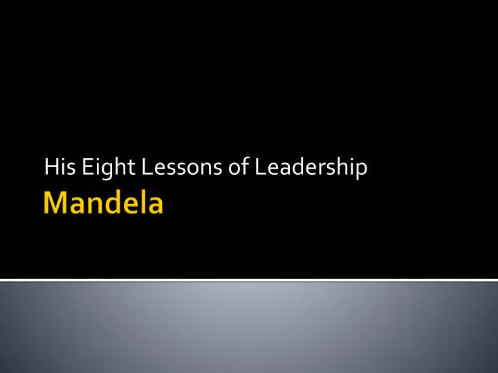 His eight lessons of leadership