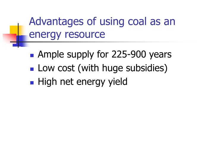 Advantages of using coal as an energy resource