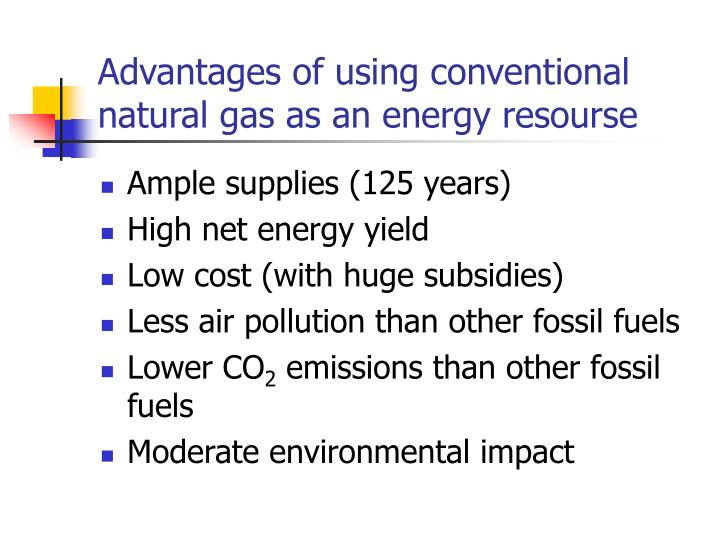 Advantages of using conventional natural gas as an energy resourse