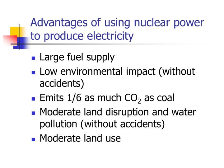Advantages of using nuclear power to produce electricity