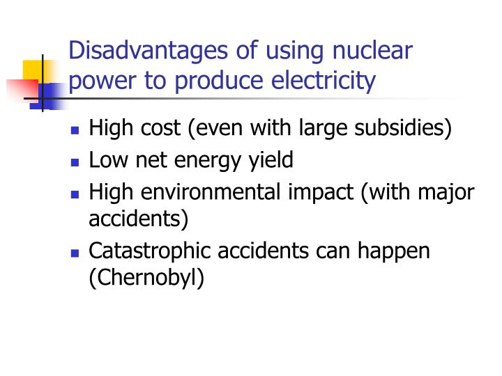 Disadvantages of using nuclear power to produce electricity