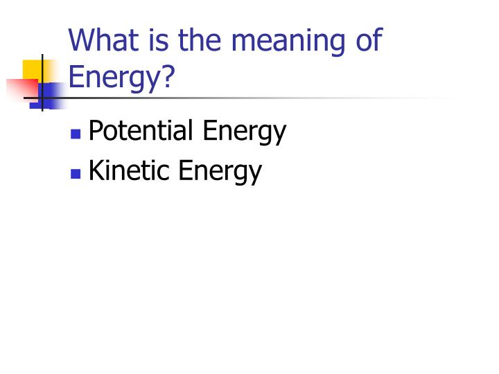 What is the meaning of Energy?