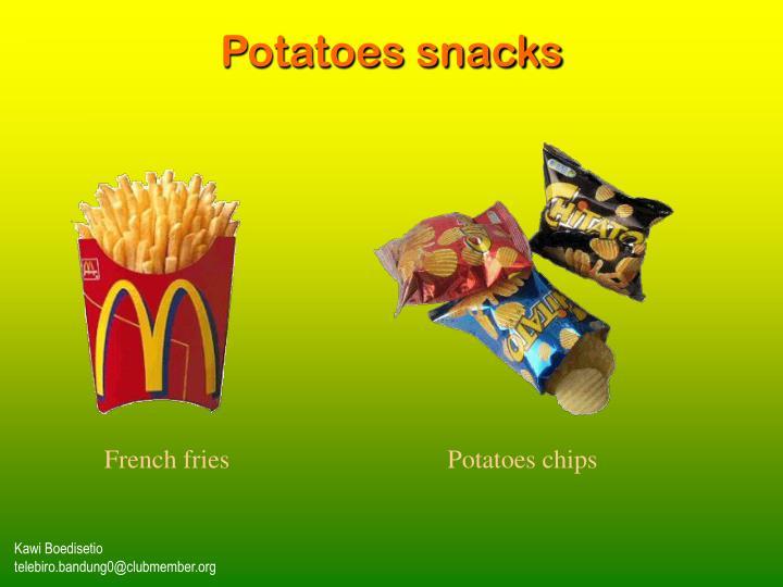 Potatoes snacks