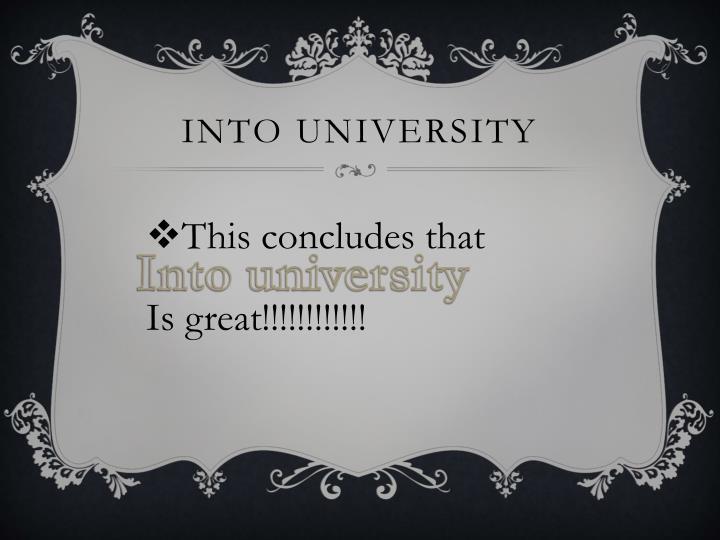 Into university