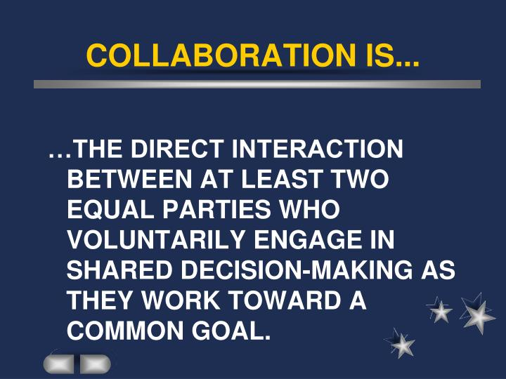 COLLABORATION IS...