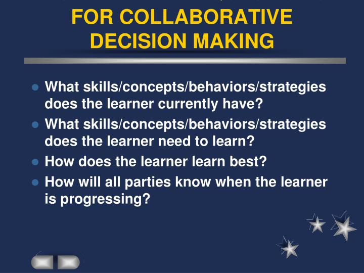 INSTRUCTIONAL QUESTIONS FOR COLLABORATIVE DECISION MAKING