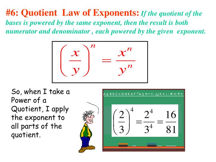 #6: Quotient  Law of Exponents: