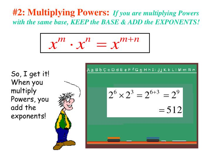 #2: Multiplying Powers: