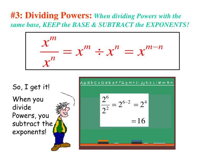 #3: Dividing Powers: