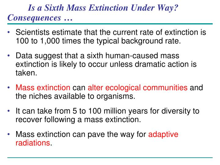 Is a Sixth Mass Extinction Under Way?  Consequences …