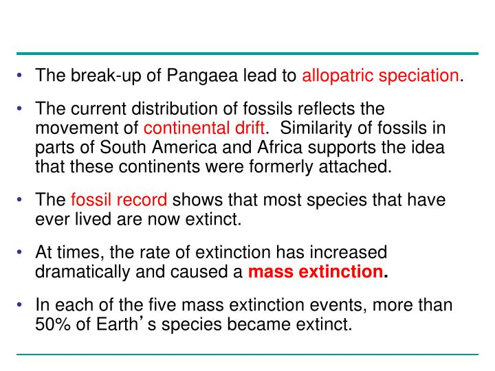 The break-up of Pangaea lead to