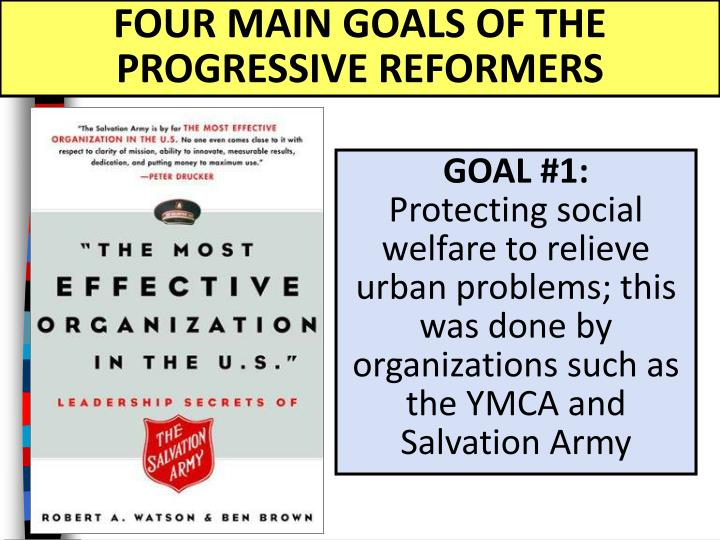 FOUR MAIN GOALS OF THE PROGRESSIVE REFORMERS