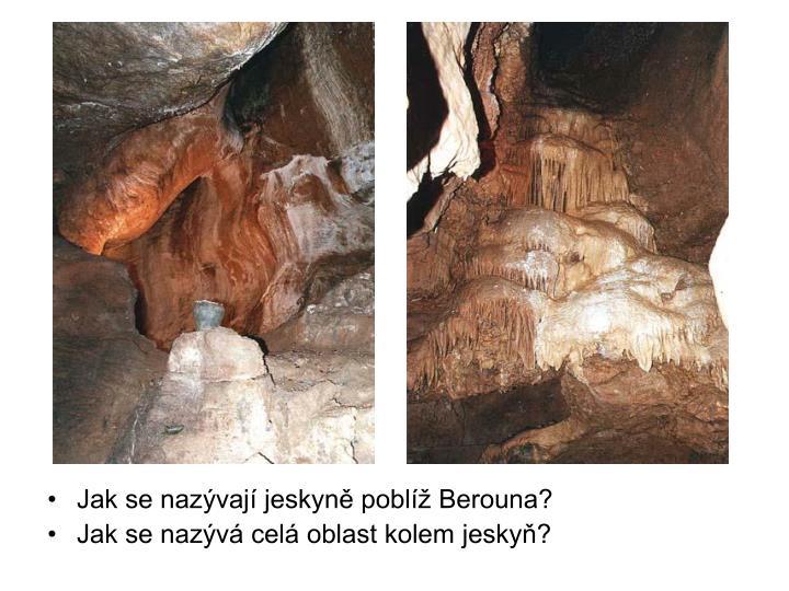 Jak se nazývají jeskyně poblíž Berouna?