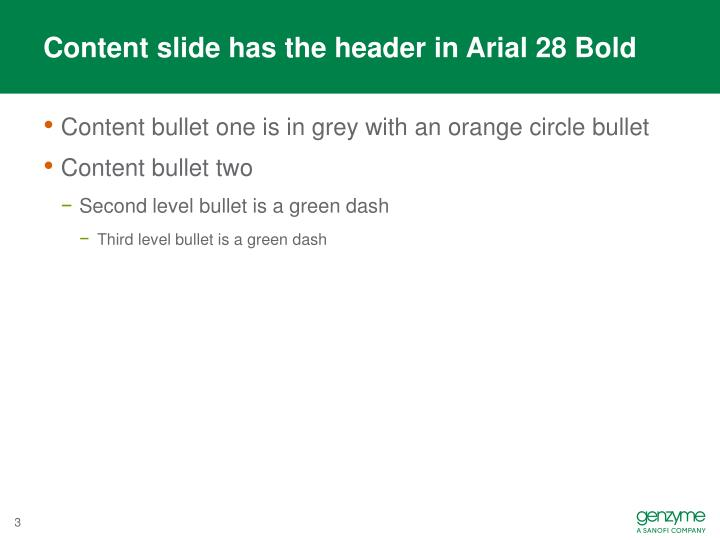 Content slide has the header in Arial 28 Bold