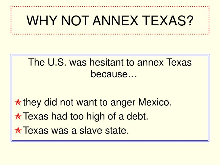 Why not annex texas