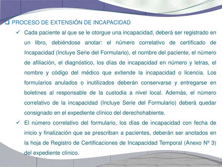 PROCESO DE EXTENSIÓN DE INCAPACIDAD