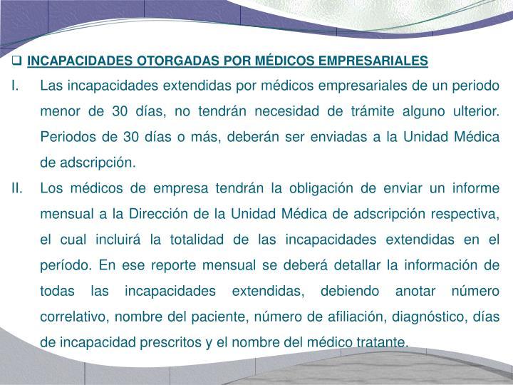 INCAPACIDADES OTORGADAS POR MÉDICOS EMPRESARIALES