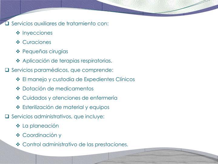 Servicios auxiliares de tratamiento con:
