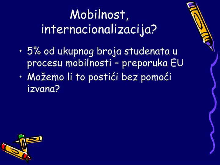 Mobilnost, internacionalizacija?