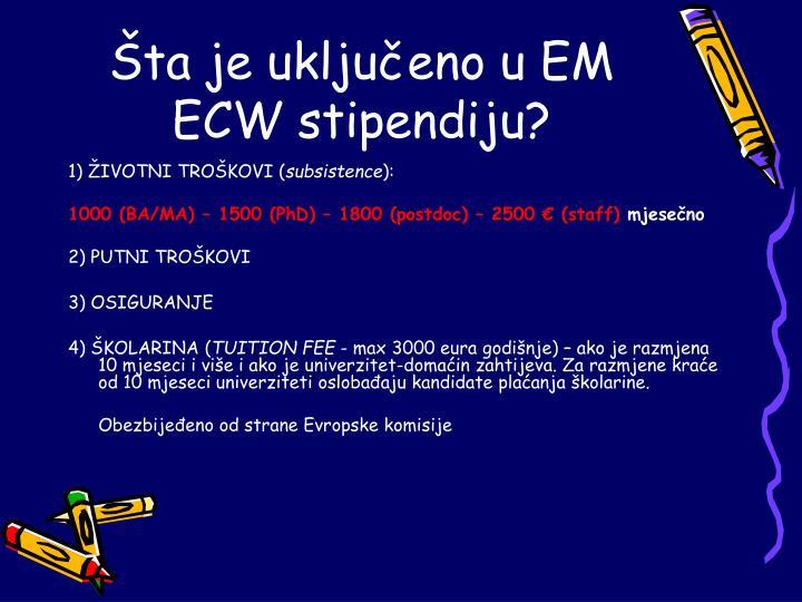 Šta je uključeno u EM ECW stipendiju?