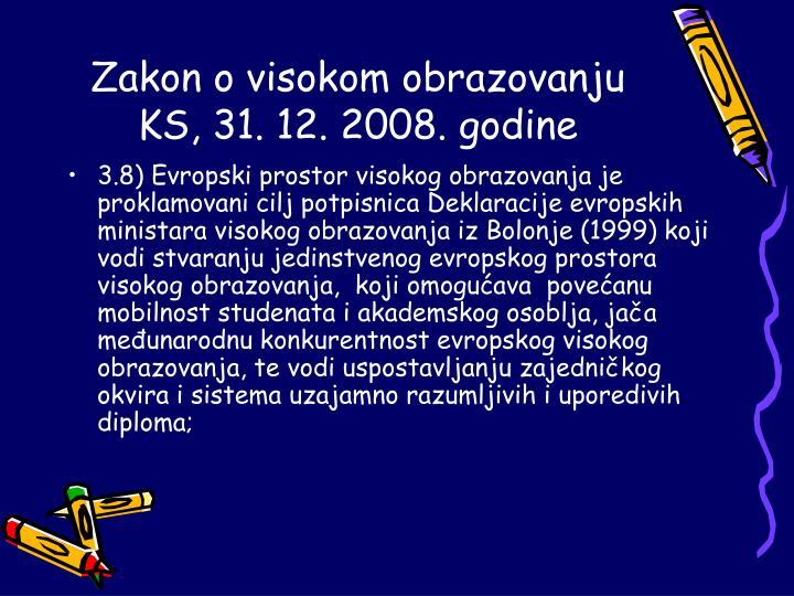 Zakon o visokom obrazovanju KS, 31. 12. 2008. godine