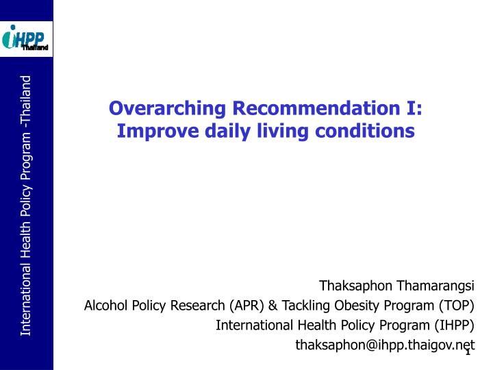 Overarching recommendation i improve daily living conditions