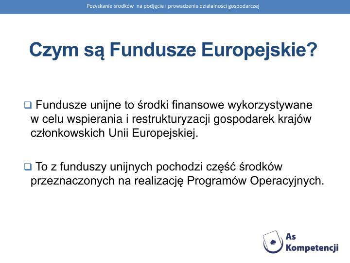 Czym są Fundusze Europejskie?