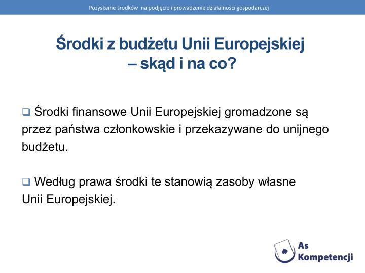 Środki z budżetu Unii Europejskiej