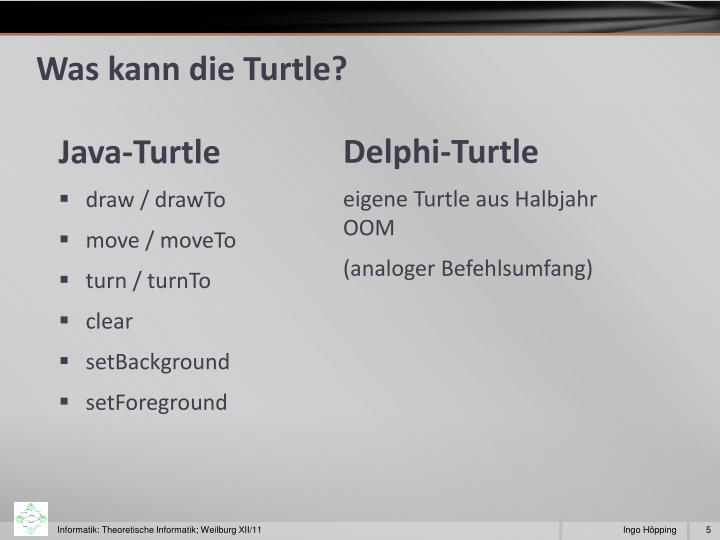 Was kann die Turtle?