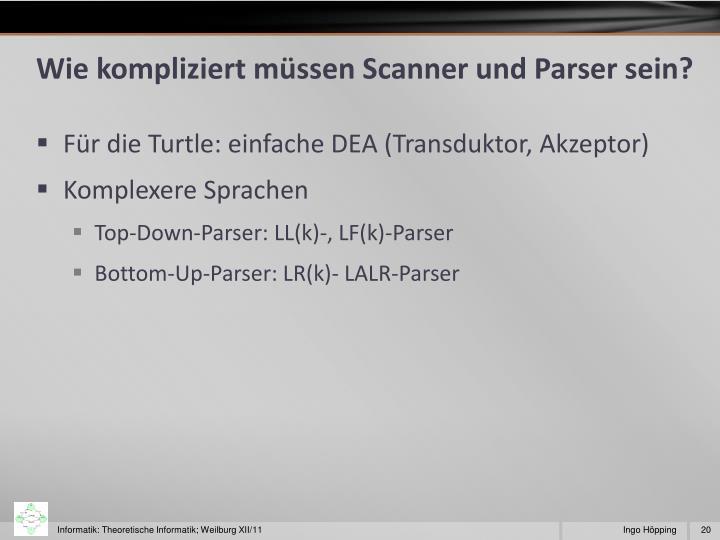 Wie kompliziert müssen Scanner und Parser sein?