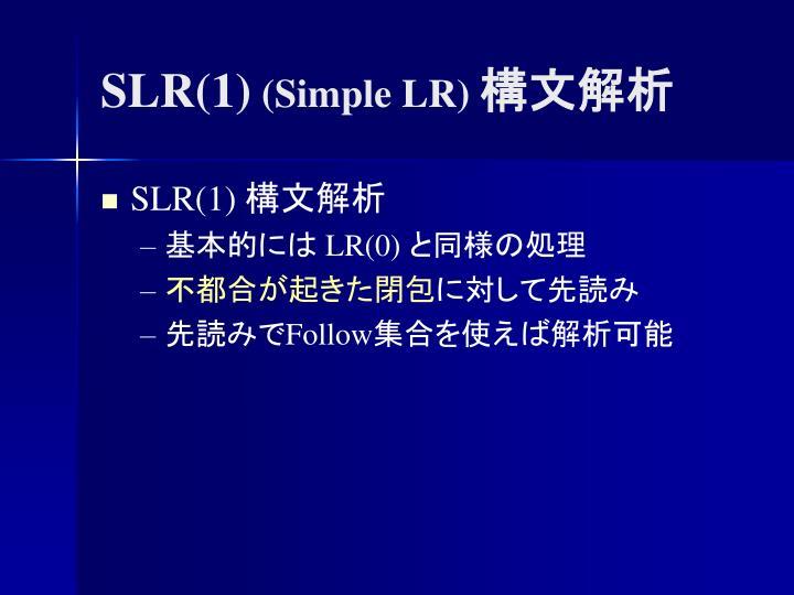 SLR(1)