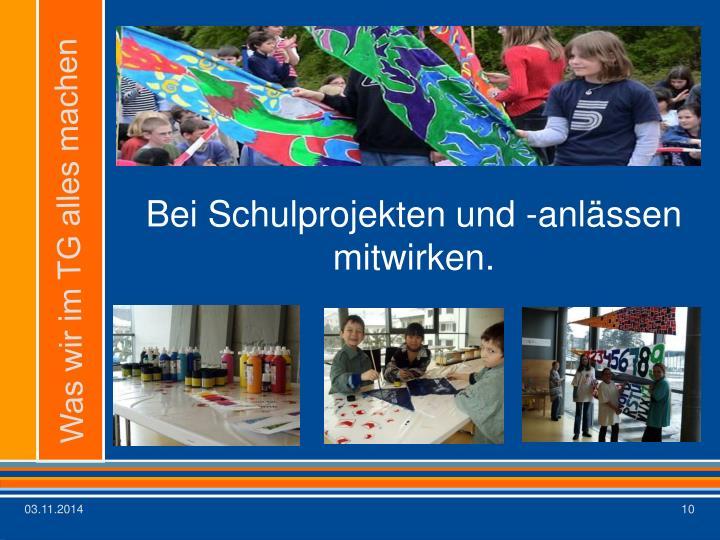 Bei Schulprojekten und -anlässen mitwirken.