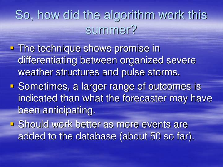 So, how did the algorithm work this summer?