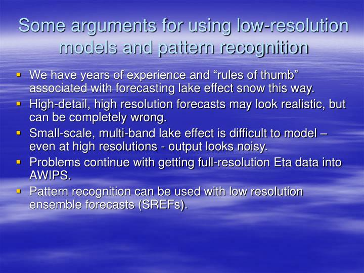 Some arguments for using low-resolution models and pattern recognition