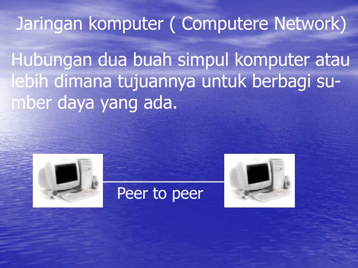 Jaringan komputer ( Computere Network)