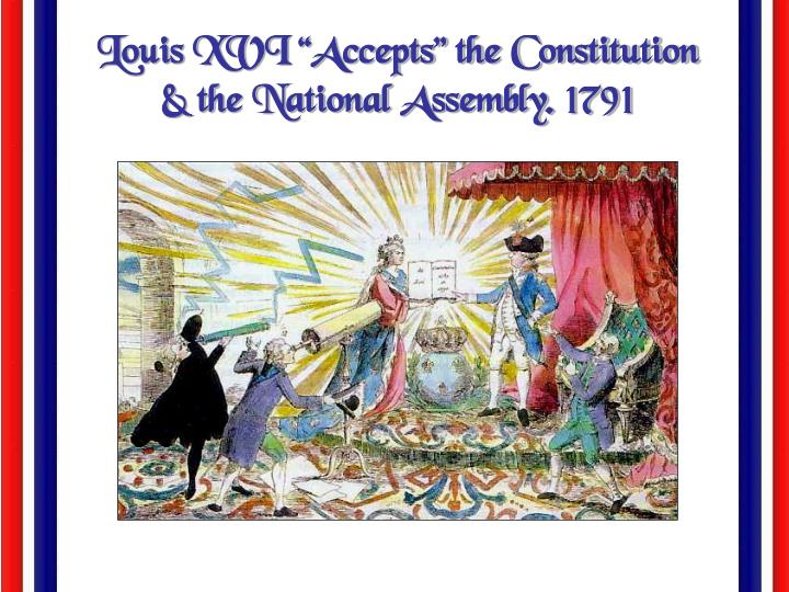 "Louis XVI ""Accepts"" the Constitution"