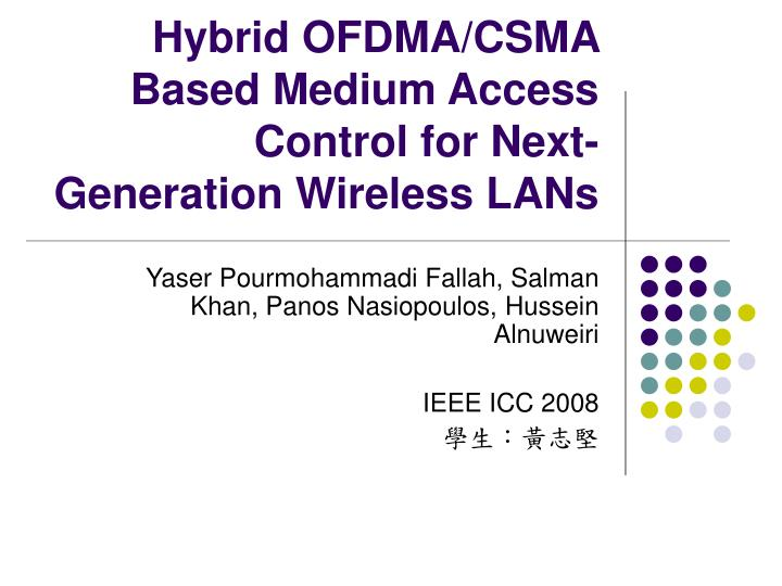 hybrid ofdma csma based medium access control for next generation wireless lans